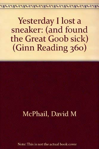 9780663254767: Yesterday I lost a sneaker: (and found the Great Goob sick) (Ginn Reading 360)