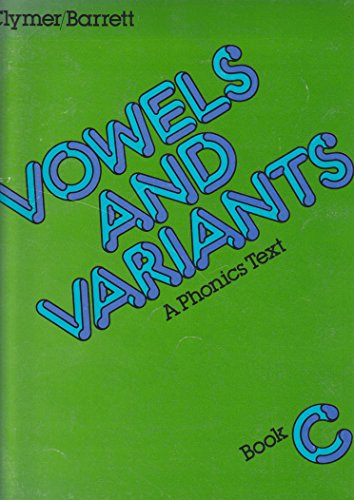Vowels and Variants ~ A Phonics Worktext Book C: Clymer, Barrett