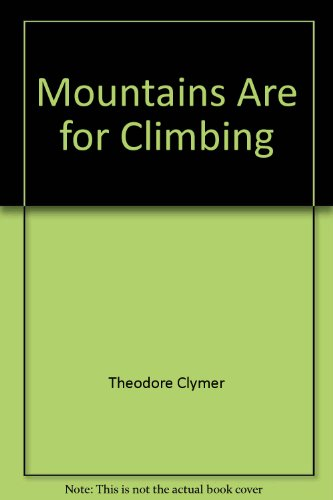 9780663370795: Mountains Are for Climbing