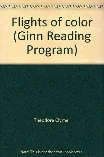 9780663391981: Flights of color (Ginn Reading Program)