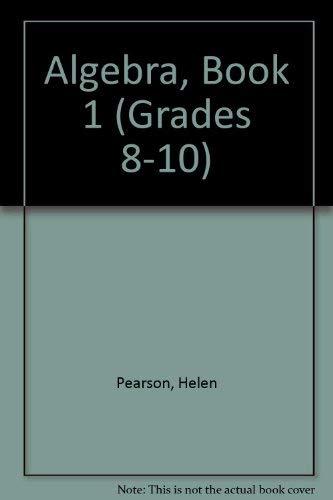 Algebra, Book 1 (Grades 8-10): Pearson, Helen, Duffy,