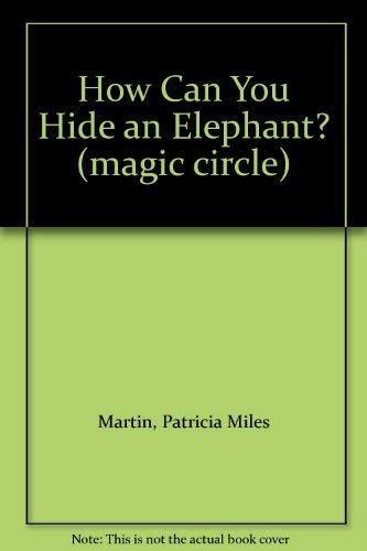 9780663430468: How Can You Hide an Elephant? (magic circle)