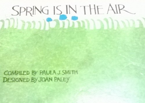 Spring is in the Air A Magic Circle Book: Smith, Paula J.; Paley, Joan