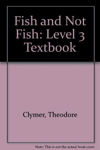 Fish and Not Fish: Level 3 Textbook: Clymer, Theodore