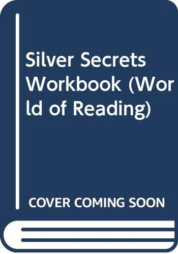 Silver Secrets Workbook (World of Reading) (9780663461813) by P David Pearson; Dale D Johnson; Theodore Clymer; Roselmina Indrisano; Richard L Venezky; James F Baumann; Elfrieda Hiebert; Marian Toth; Carl...