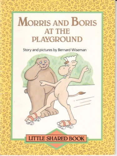 9780663510429: Morris and Boris At the Playground