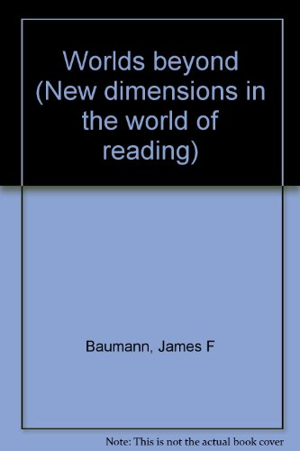 Worlds beyond (New dimensions in the world of reading): James F Baumann