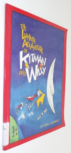 The Lunatic Adventure of Kitman and Willy: Chris L. Demarest,