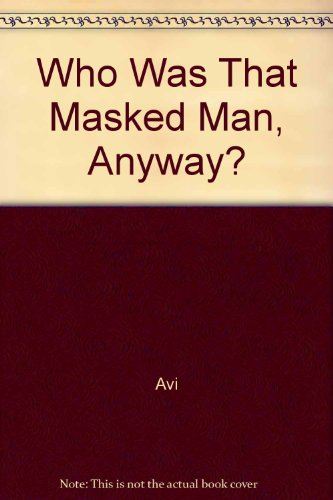 9780663585199: Who Was That Masked Man, Anyway?