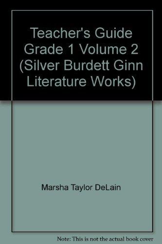 Teacher's Guide Grade 1 Volume 2 (Silver Burdett Ginn Literature Works): Marsha Taylor DeLain