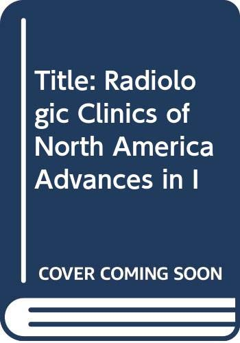 Radiologic Clinics of North America - Advances: Dean D. T.
