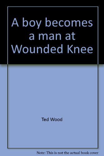 9780663592630: A Boy Becomes a Man at Wounded Knee