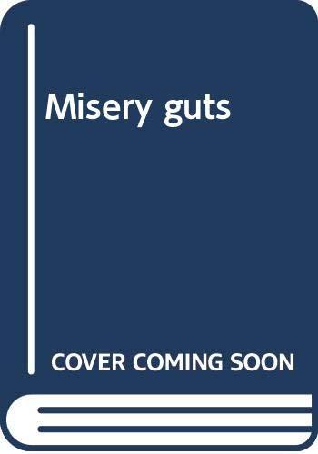 9780663592678: Misery guts [Paperback] by Gleitzman, Morris