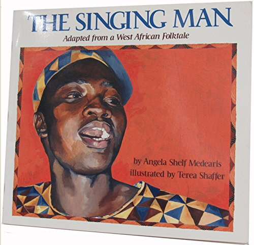9780663592715: The singing man: Adapted from a West African folktale