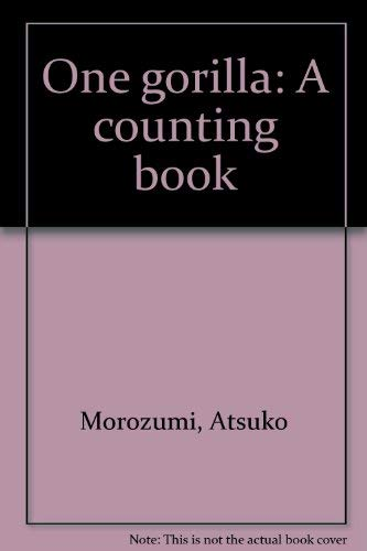 9780663592913: Title: One gorilla A counting book