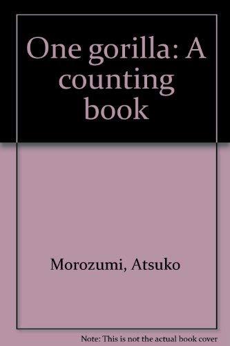 One gorilla: A counting book (0663592917) by Atsuko Morozumi
