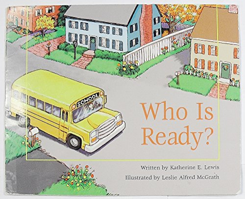 Who Is Ready? (Leveled Readers, Stage 1): Katherine E. Lewis