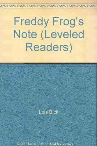 Freddy Frog's Note (Leveled Readers): Lois Bick, Rosekrans