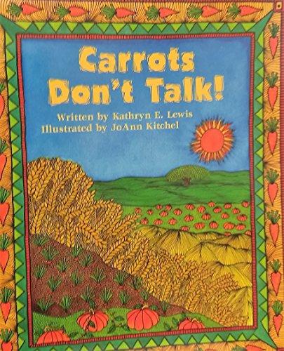 Carrots Don't Talk: Kathryn E. Lewis