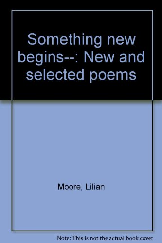 Stock image for Something new begins--: New and selected poems for sale by Bayside Books