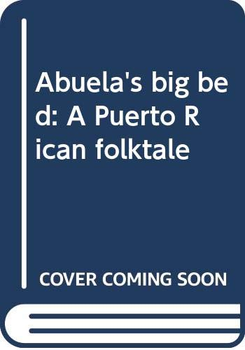 9780663602315: Abuela's big bed: A Puerto Rican folktale