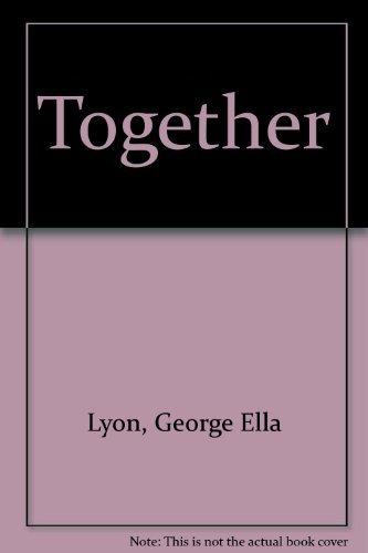 Together: George Ella Lyon