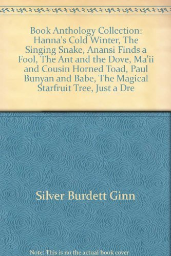 9780663612239: Book Anthology Collection: Hanna's Cold Winter, The Singing Snake, Anansi Finds a Fool, The Ant and the Dove, Ma'ii and Cousin Horned Toad, Paul Bunyan and Babe, The Magical Starfruit Tree, Just a Dre