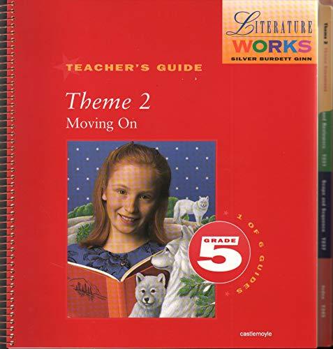Moving On - Teacher's Guide (Literature Works, Grade 5, Theme 2): Pearson, P. David