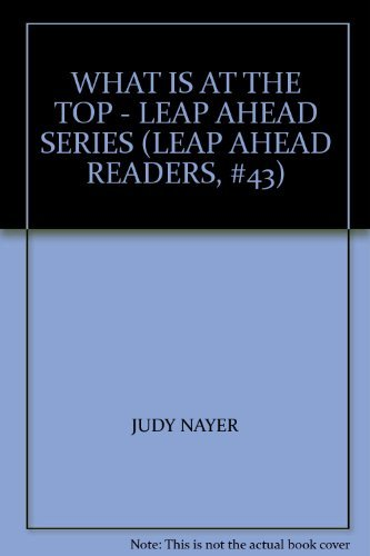 WHAT IS AT THE TOP - LEAP: JUDY NAYER
