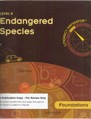 Literacy Navigator Foundations Comprehending Texts Level B Endangered Species: Teacher Edition ...