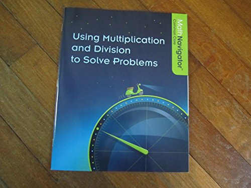9780663641444: Math Navigator Common Core: Using Multiplication and Division to Solve Problems