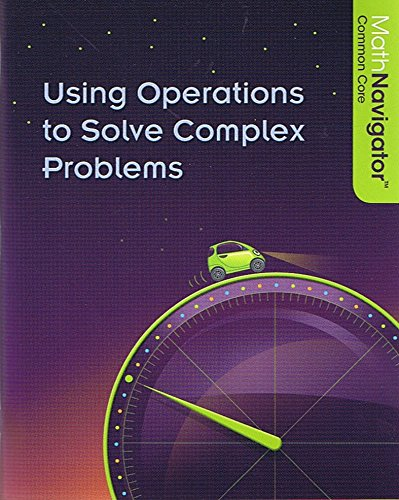 Pearson - Math Navigator Common Core: Using Operations to Solve Complex Problems (Bundle of 10 ...