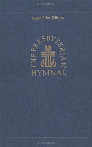 9780664100988: The Presbyterian Hymnal, Large Print Edition: Hymns, Psalms, and Spiritual Songs