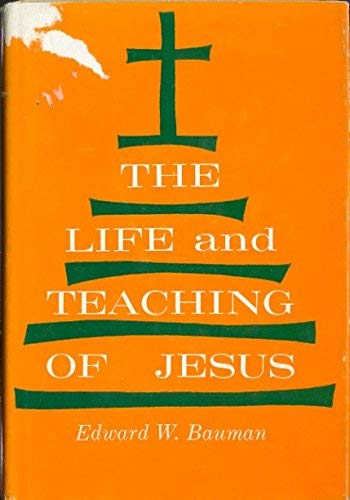 9780664202996: The Life and Teaching of Jesus