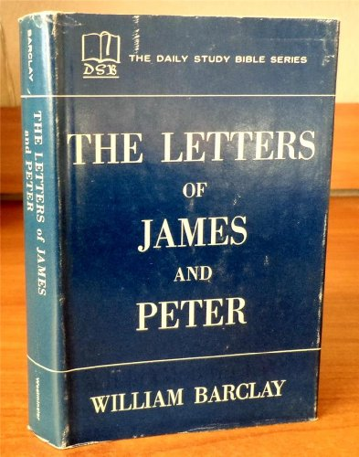 9780664203467: The Letters of James and Peter (The Daily Study Bible)
