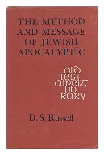 The method & message of Jewish Apocalyptic,: Russell, D. S.