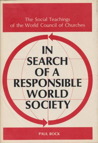 9780664207083: In search of a responsible world society;: The social teachings of the World Council of Churches