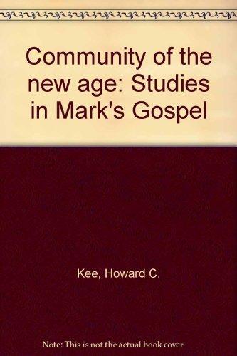 9780664207700: Community of the new age: Studies in Mark's Gospel