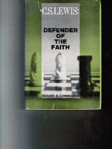 C.S. Lewis: Defender of the Faith: Richard B. Cunningham