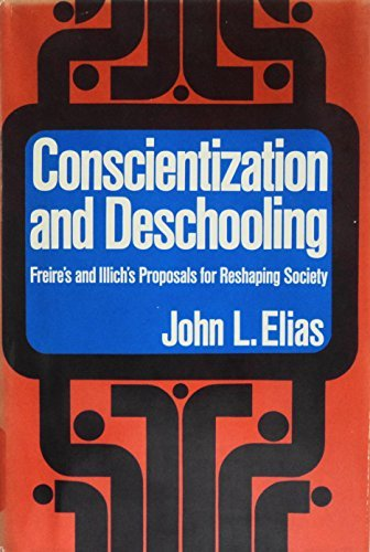 9780664207878: Conscientization and Deschooling: Freire's and Illich's Proposals for Reshaping Society