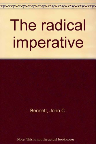 9780664208240: The radical imperative: From theology to social ethics