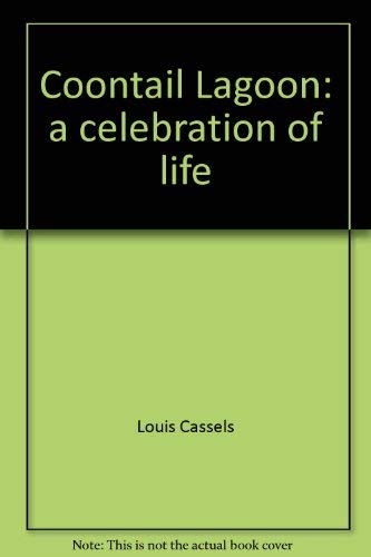 Coontail Lagoon: a celebration of life: Cassels, Louis
