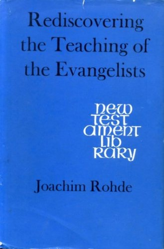 Rediscovering the Teaching of the Evangelists: Rohde, Joachim
