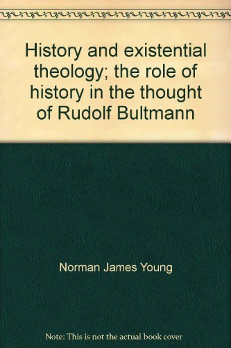 History and existential theology;: The role of: Norman James Young