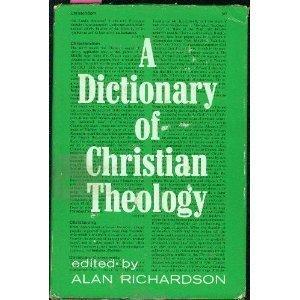 A Dictionary of Christian Theology: Richardson, Alan Editor