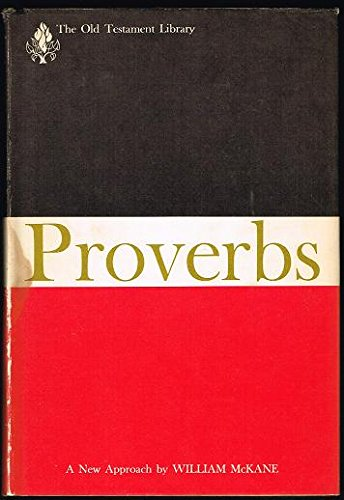 Proverbs, a new approach (The Old Testament: McKane, William