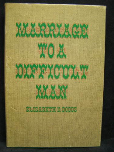 Marriage to a Difficult Man: The Uncommon: Dodds, Elisabeth D