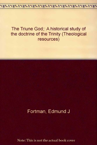 9780664209179: The Triune God: A Historical Study of the Doctrine of the Trinity (Theological Resources)