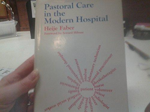 Pastoral Care in the Modern Hospital: Heije Faber