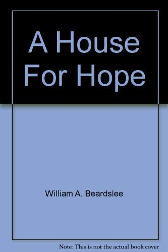 A house for hope: A Study in Process and Biblical thought,: William A. Beardslee